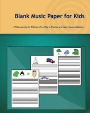 Blank Music Paper for Kids : 27 Manuscripts for Children's Fun Way to...