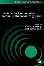 Therapeutic Communities: Therapeutic Communities for the Treatment of Drug...