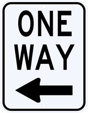 ONE WAY LEFT SIGN REAL - 3M Engineer Grade Reflective Aluminum LEGAL 18 x 24