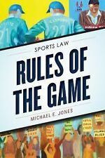 Rules of the Game: Sports Law by Jones, Michael E.