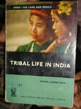 INDIA RARE - TRIBAL LIFE IN INDIA - BY NIRMAL KUMAR BOSE - 1971 - WITH PICTURES