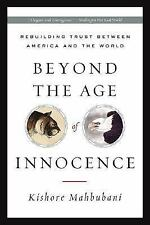Beyond the Age of Innocence: Rebuilding Trust Between America and the World, Mah