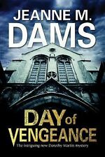 A Dorothy Martin Mystery: Day of Vengeance 15 by Jeanne M. Dams (2015,...