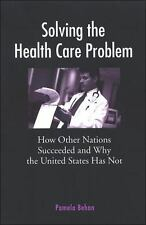 Solving the Health Care Problem: How Other Nations Succeeded and Why the United