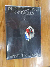IN THE COMPANY OF EAGLES Ernest K Gann 1st Edition, AVIATION ADVENTURE