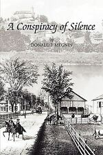 A Conspiracy of Silence by Donald F. Megnin (2007, Paperback)