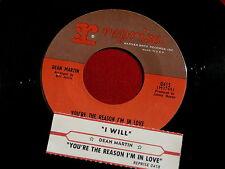 DEAN MARTIN~YOU'RE THE REASON I'M IN LOVE~NEAR MINT~I WILL~REPRISE 0415~ POP 45