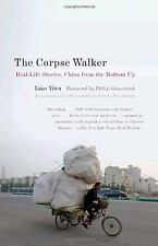The Corpse Walker: Real Life Stories: China From the Bottom Up Yiwu, Liao