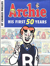 Archie: His First 50 Years by Charles Phillips-HC/DJ-1991