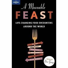 A Moveable Feast: Life-Changing Food Adventures Around the World by Pico...
