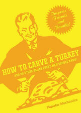 How to Carve a Turkey: And 99 Other Skills Every Man Should Know by C.J....