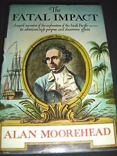The Fatal Impact The Invasion South Pacific 1767-1840 By Alan Moorehead 1st 1966