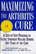 Maximizing the Arthritis Cure: A Step-By-Step Program to Faster