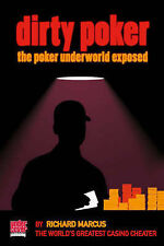 Dirty Poker: The Poker Underworld Exposed by Richard Marcus (Paperback, 2006)