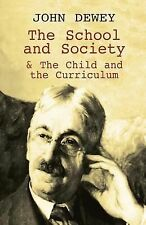 The School and Society and the Child and the Curriculum by John Dewey (2001,...