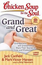 Chicken Soup for the Soul: Grand and Great: Grandparents and Grandchildren Share