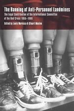 The Banning of Anti-Personnel Landmines : The Legal Contribution of the...
