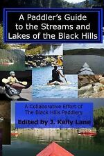 A Paddler's Guide to the Streams and Lakes of the Black Hills by J. Lane...