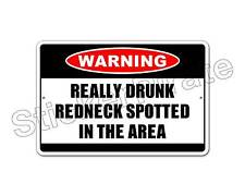 "*Aluminum* Really Drunk Redneck Warning 8"" x 12"" Funny Metal Novelty Sign   NS"