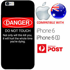 iPhone 6 6S Case Cover Silicone Funny Warning Do Not Touch My Phone Danger AUS