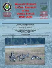 Wildlife Strikes to Civil Aircraft in the United States by U.S. Department Of...