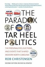 The Paradox of Tar Heel Politics: The Personalities, Elections, and Ev-ExLibrary