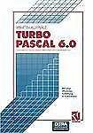 Turbo Pascal Version 6.0: Einfuhrung in die objektorientierte Programmierung