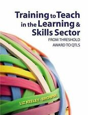 Training to Teach in the Learning and Skills Sector: From Threshold Award to QTL