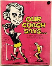 OUR COACH SAYS YOUTH SOCCER INSTRUCTION BOOK, OSVALDO GARCIA, 1978
