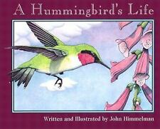 A Hummingbird's Life (Nature Upclose) by Himmelman, John