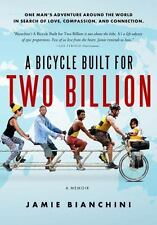 A Bicycle Built for Two Billion: One Man's Around the World Adventure in Search