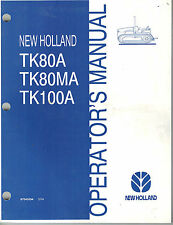 NEW HOLLAND  TK80A TK80MA TK100A CRAWLER TRACK  TRACTOR OPERATOR'S  MANUAL