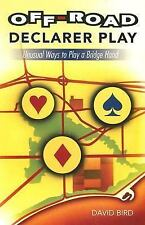 Off-Road Declarer Play : Unusual Ways to Play a Bridge Hand by David S. Bird (20