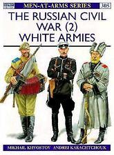 Men-At-Arms: The Russian Civil War (2) : White Armies 305 by Mikhail Khvostov...