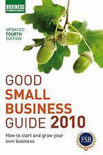 Good Small Business Guide 2010: How to Start and Grow Your Own Business, A&C Bla