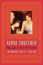 Alone Together My Life with J.Paul Getty by Teddy Getty HC/DJ - 2 photo sections