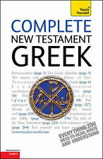 Complete New Testament Greek: Teach Yourself: Learn to Read, Write and...