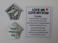 c 1x Home is where your dog is LOVE ME LOVE MY DOG lover Pocket Token Charm ganz