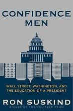 Confidence Men : Wall Street, Washington, and the Education of a President by Ro