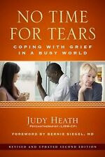 No Time for Tears : Coping with Grief in a Busy World by Judy Heath (2015,...