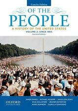 Of the People Vol. 2 : A History of the United States - Since 1865 by Jeanne...