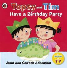 Preschool - Topsy & Tim First Experiences: TOPSY AND TIM HAVE A BIRTHDAY PARTY