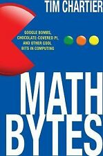 Math Bytes : Google Bombs, Chocolate-Covered Pi, and Other Cool Bits in...