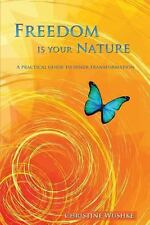 Freedom is Your Nature : A Practical Guide to Inner Transformation by...