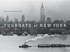 Tugboats of New York : An Illustrated History by George Matteson fine shape