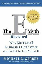 The E-Myth : Why Most Small Businesses Don't Work and What to Do about It by...