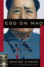 Excellent, Egg on Mao: The Story of an Ordinary Man Who Defaced an Icon and Unma