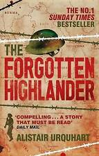 The Forgotten Highlander: My Incredible Story of Survival During the War in the