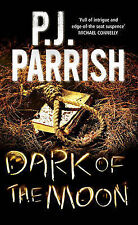 Dark of the Moon by PJ Parrish (Paperback, 2009)