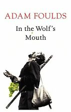 Foulds, Adam In the Wolf's Mouth Very Good Book
